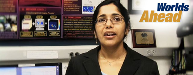 Worlds Ahead – Anuradha Godavarty, Biomedical Engineering Professor