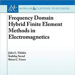 book-Frequency-Domain-Methods-in-Electromagnetics-John-Volakis